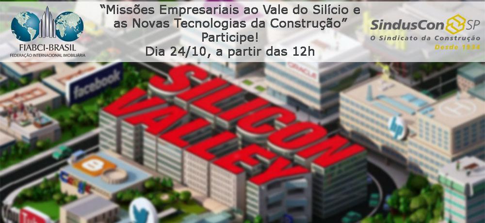 A FIABCI-BRASIL e o Sinduscon-SP realizam no dia 24/10 palestra sobre as missões a San Francisco e Vale do Silício, nos Estados Unidos. Participe!