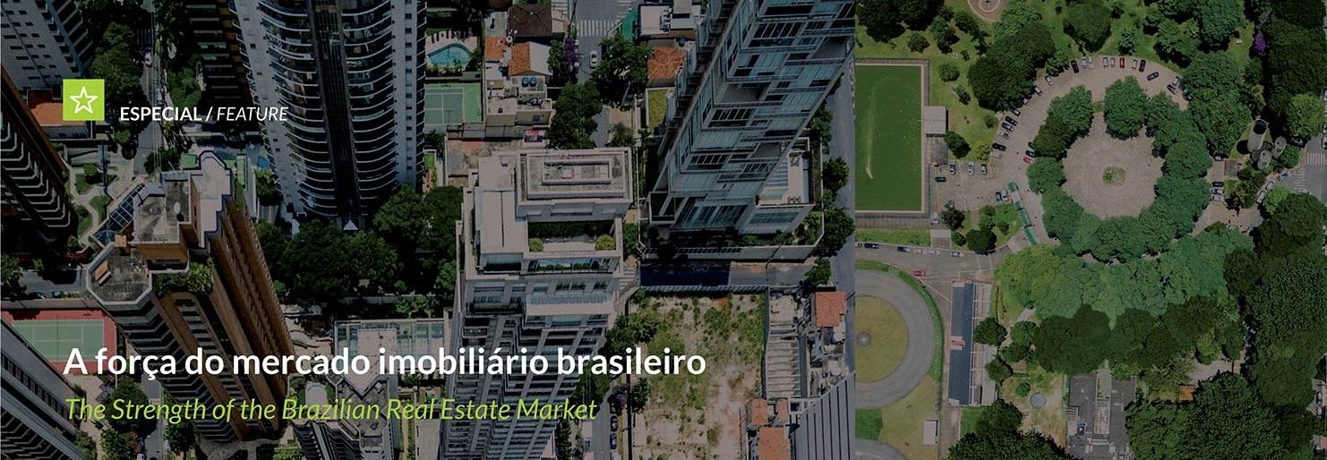 Mesmo diante de desafios, a força, a solidez e a qualidade do mercado imobiliário brasileiro são reconhecidas mundialmente. Conheça os fatores para a pujança do setor.