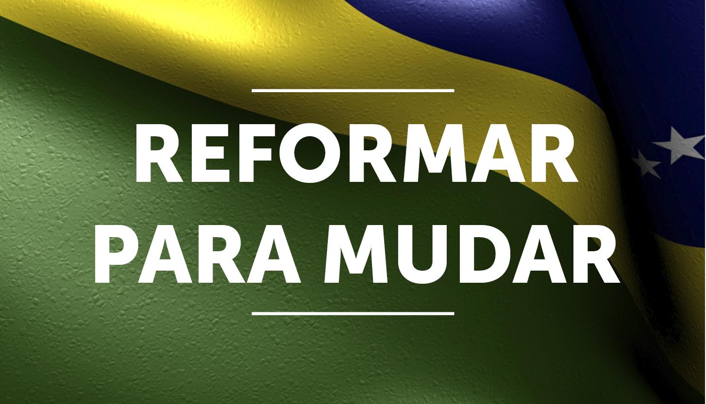 Movimento Reformar para Mudar pede para os parlamentares aprovarem a reforma da Previdência.