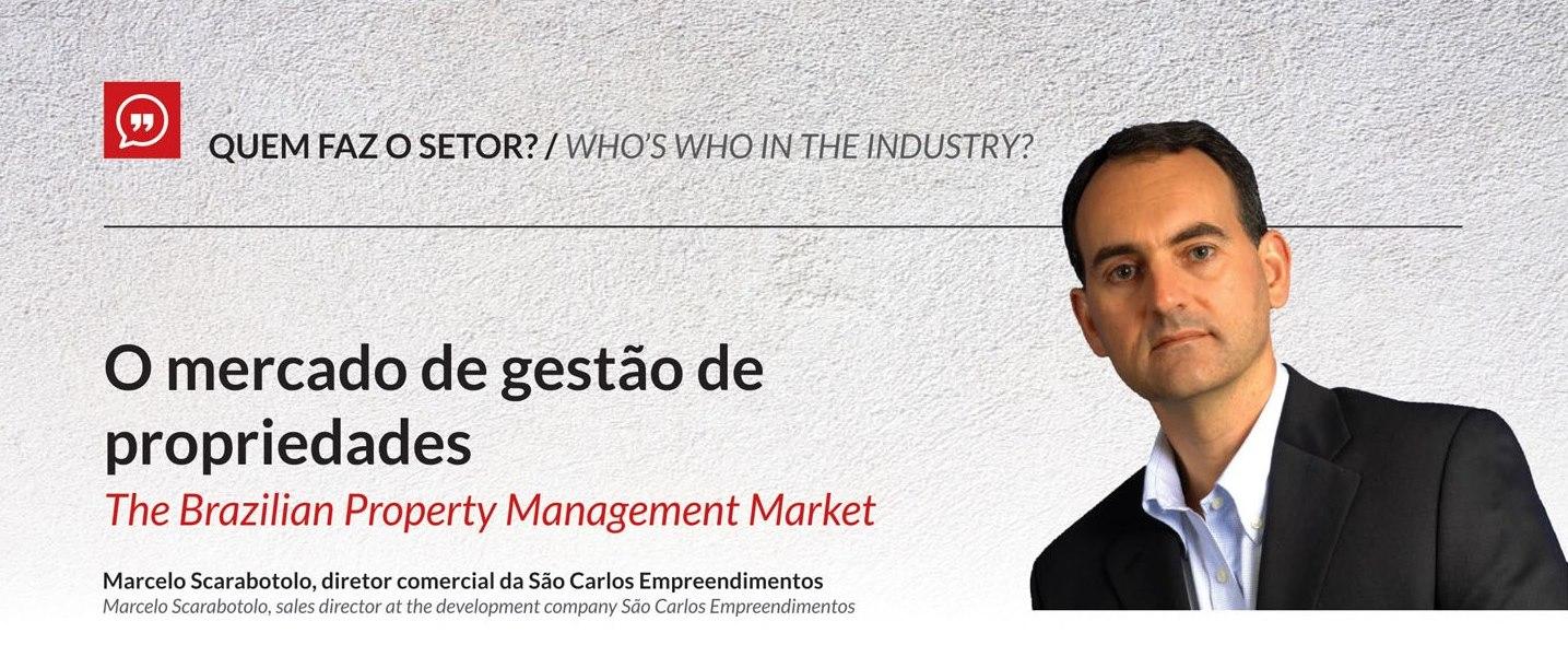 O mercado de gestão de propriedades é tema do 'Fiabci Hoje' de julho, com Marcelo Scarabotolo, diretor comercial da São Carlos Empreendimentos.
